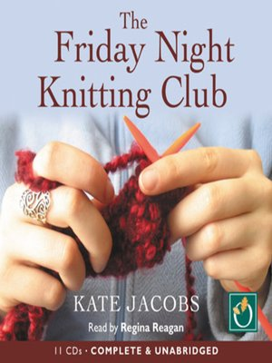 The Friday Night Knitting Club By Kate Jacobs Overdrive Rakuten