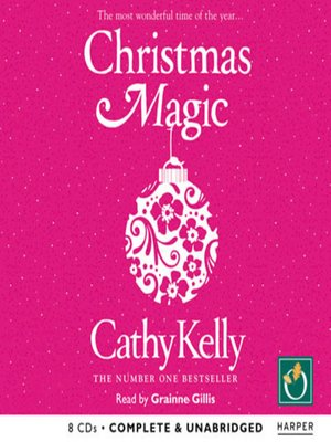 Christmas Magic by Cathy Kelly.                                              AVAILABLE Audiobook.