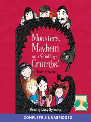 cover image of Monsters,Mayhem and a Sprinkling of Crumbs!