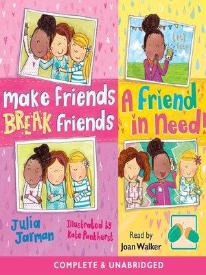 cover image of Make Friends Break Friends & A Friend in Need