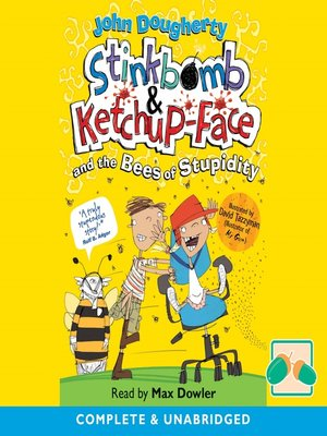 cover image of Stinkbomb & Ketchup-Face and the Bees of Stupidity