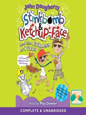 cover image of Stinkbomb & Ketchup-Face and the Evilness of Pizza