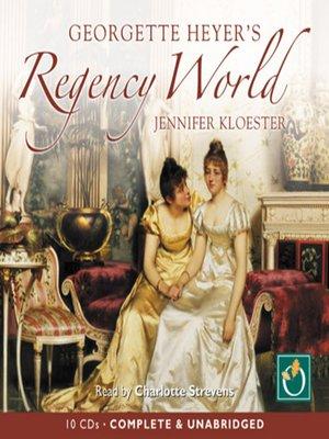 cover image of Georgette Heyer's Regency World