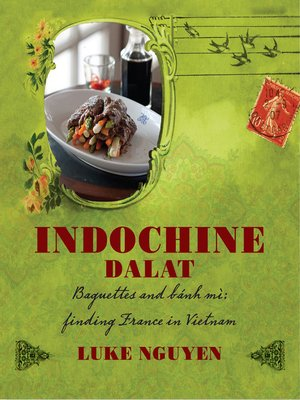 Indochine: Baguettes and banh mi, finding France in Vietnam