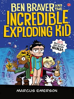 cover image of Ben Braver and the Incredible Exploding Kid