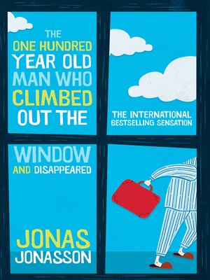 cover image of The One Hundred-Year-Old Man Who Climbed Out the Window and Disappeared
