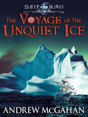 cover image of The Voyage of the Unquiet Ice