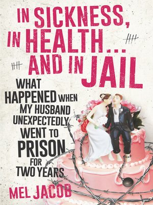 cover image of In Sickness, in Health ... and in Jail