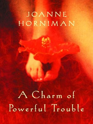 cover image of A Charm of Powerful Trouble