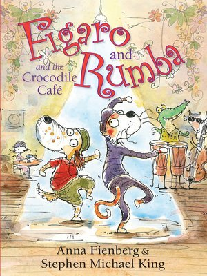 cover image of Figaro and Rumba and the Crocodile Cafe