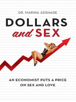 Dollars and Sex by Marina Adshade · OverDrive (Rakuten