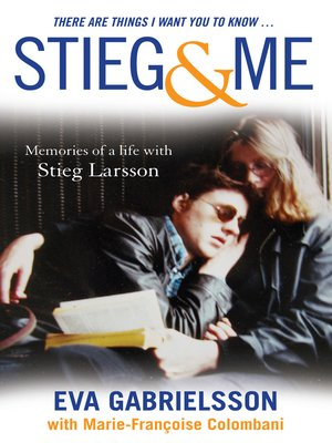 cover image of There Are Things I Want You to Know...Stieg & Me