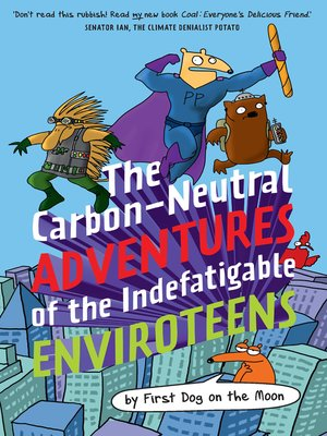 cover image of The Carbon-Neutral Adventures of the Indefatigable EnviroTeens