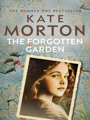 The Forgotten Garden By Kate Morton Overdrive Rakuten Overdrive Ebooks Audiobooks And