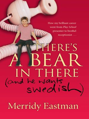 cover image of There's a Bear in There (and He Wants Swedish)