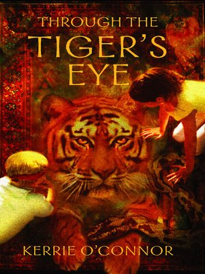 cover image of Through the Tiger's Eye