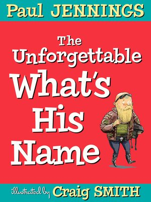 cover image of The Unforgettable What's His Name