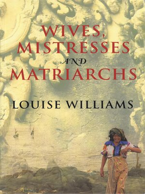 cover image of Wives, Mistresses and Matriarchs