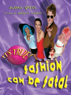 cover image of It's True! Fashion can be Fatal