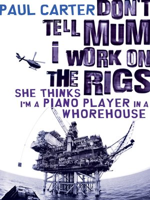 cover image of Don't Tell Mum I Work on the Rigs