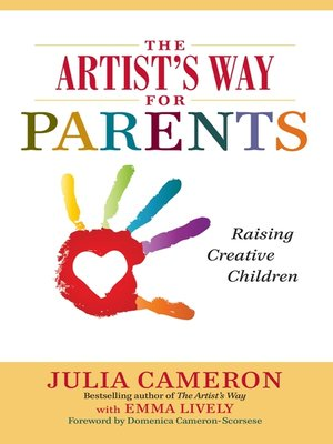 Julia cameron overdrive rakuten overdrive ebooks audiobooks cover image of the artists way for parents fandeluxe Image collections