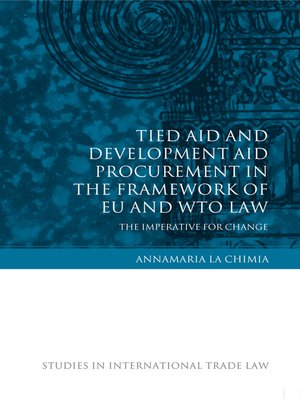 cover image of Tied Aid and Development Aid Procurement in the Framework of EU and WTO Law