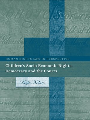 cover image of Children's Socio-Economic Rights, Democracy and the Courts