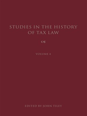 cover image of Studies in the History of Tax Law, Volume 4