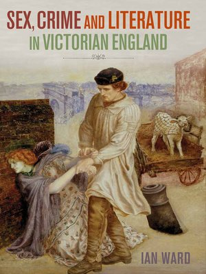 cover image of Sex, Crime and Literature in Victorian England