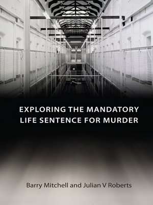 cover image of Exploring the Mandatory Life Sentence for Murder