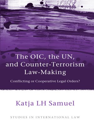 cover image of The OIC, the UN, and Counter-Terrorism Law-Making