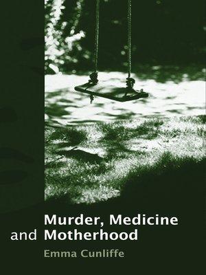 cover image of Murder, Medicine and Motherhood