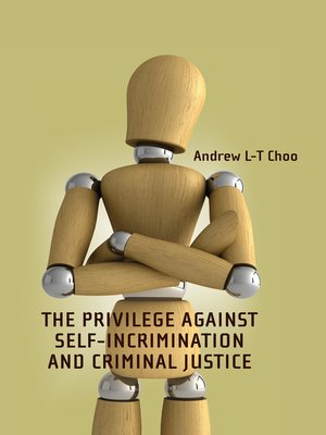 cover image of The Privilege Against Self-Incrimination