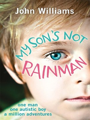 cover image of My Son's Not Rainman