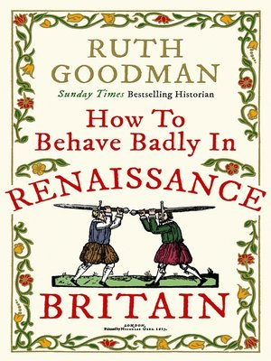 cover image of How to Behave Badly in Renaissance Britain