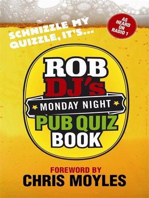 cover image of Rob DJ's Monday Night Pub Quiz Book