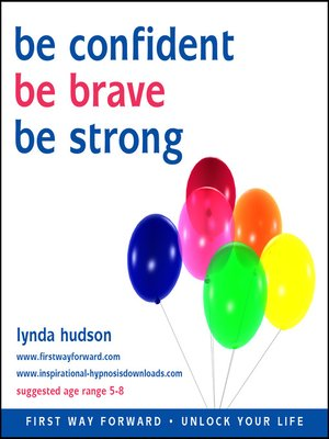 cover image of Be Confident, Be Brave, Be Strong