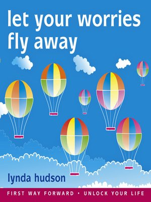 cover image of Let your Worries Fly Away