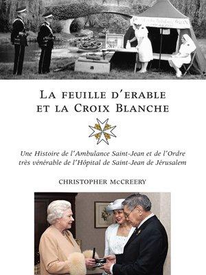 cover image of La feuille d'erable et la Croix-Blanche