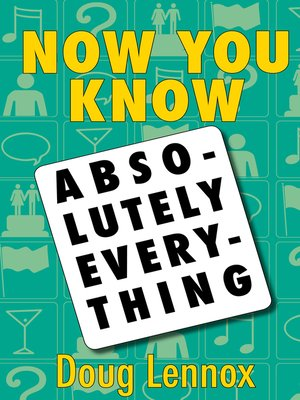 cover image of Now You Know Absolutely Everything