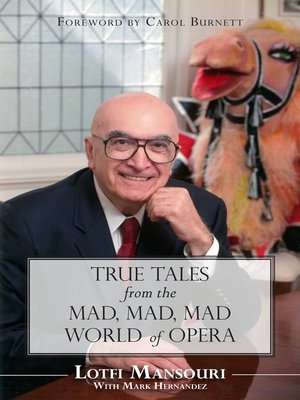 cover image of True Tales from the Mad, Mad, Mad World of Opera