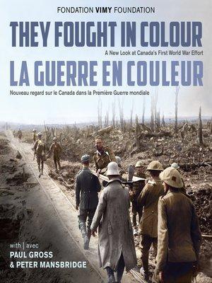 cover image of They Fought in Colour / La Guerre en couleur
