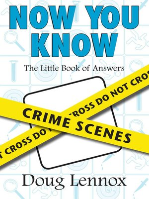 cover image of Now You Know Crime Scenes