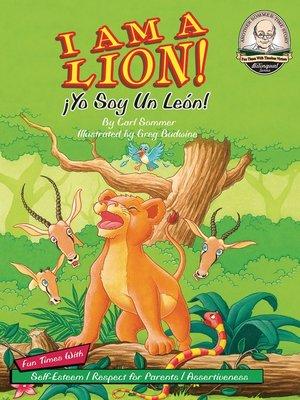 cover image of I Am A Lion! / ¡Yo Soy Un Leon!