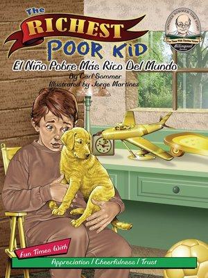 cover image of The Richest Poor Kid / El Niño Pobre Más Rico Del Mundo