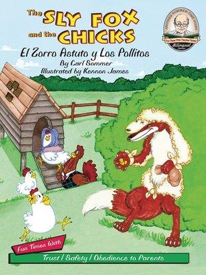 cover image of The Sly Fox and the Chicks / El Zorro Astuto Y Los Pollitos