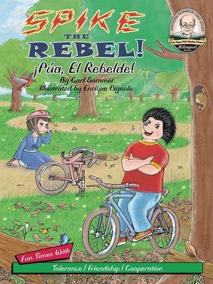cover image of Spike the Rebel! / ¡Púa, El Rebelde!