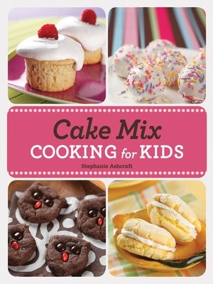 cover image of Cake Mix Cooking for Kids