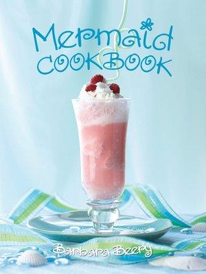 cover image of Mermaid Cookbook