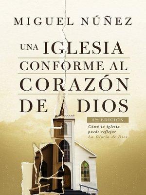 cover image of Una iglesia conforme al corazón de Dios 2da edición
